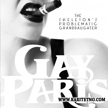 Gay Paris - The Skeletons Problematic Granddaugter 2011