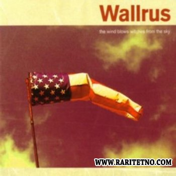 Wallrus - The Wind Blows Witches From The Sky 2003
