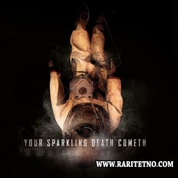 Falling Up - Your Sparkling Death Cometh 2011