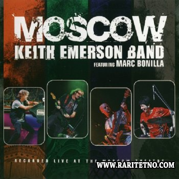 The Keith Emerson Band Featuring Marc Bonilla - Moscow 2011