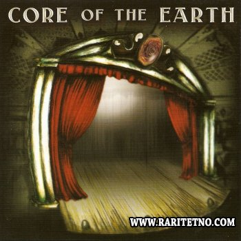 Core Of The Earth - Curtains 2006