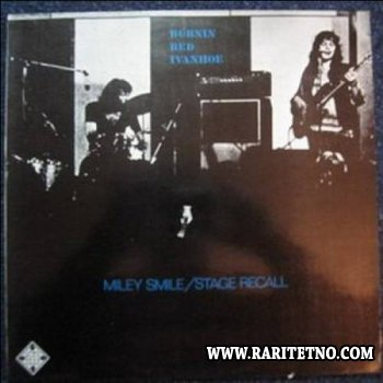 Burnin' Red Ivanhoe - Miley Smile/Stage Recall 1972