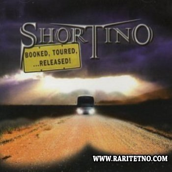 Shortino - Booked, Toured,...Released 1999