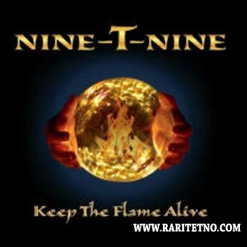 Nine-T-Nine - Keep The Flame Alive 2009