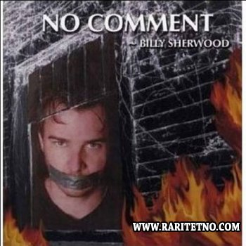 Billy Sherwood - No Comments 2003