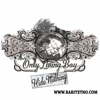 Only Living Boy - Hide Nothing 2011