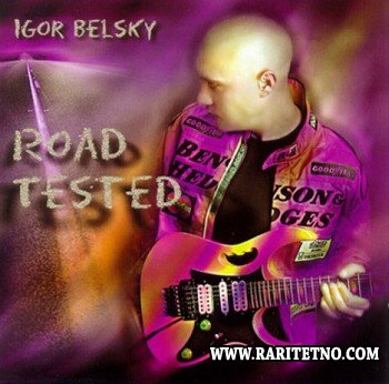 Igor Belsky - Road Tested 1998
