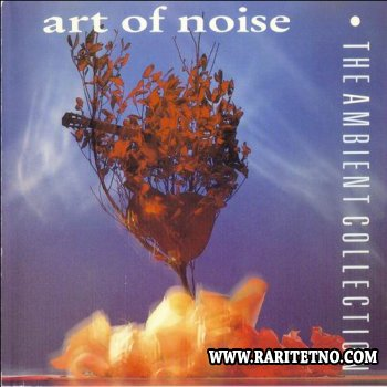 The Art Of Noise - The Ambient Collection 1990