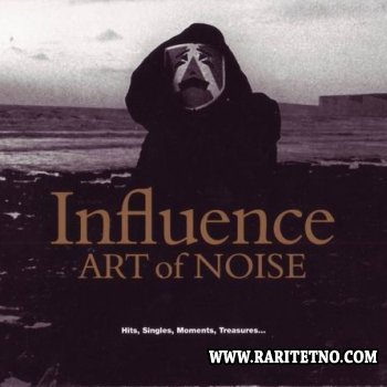 The Art Of Noise - Influence (Compilation) 2010