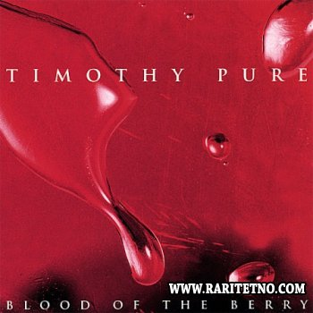 Timothy Pure - Blood Of The Berry 1997