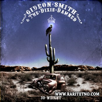 Gideon Smith & The Dixie Damned - 30 Weight 2011