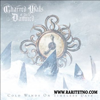 Charred Walls Of The Damned - Cold Winds On Timeless Days 2011