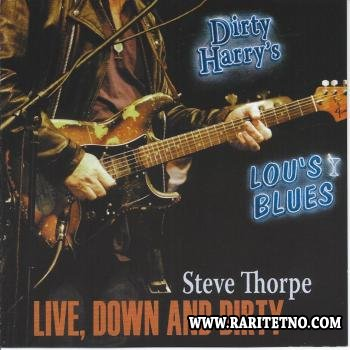 Steve Thorpe - Live, Down and Dirty 2006