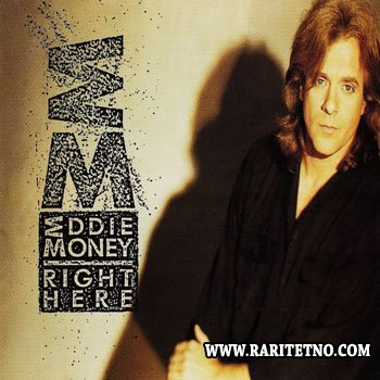 EDDIE MONEY - RIGHT HERE 1991