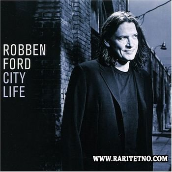 Robben Ford - City Life 2006