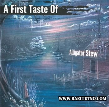 Alligator Stew - A First Taste Of Alligator Stew  2001 (Mp3 + Lossless)