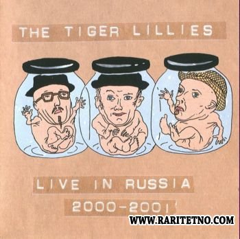 The Tiger Lillies - Live In Russia 2000-2001  2002