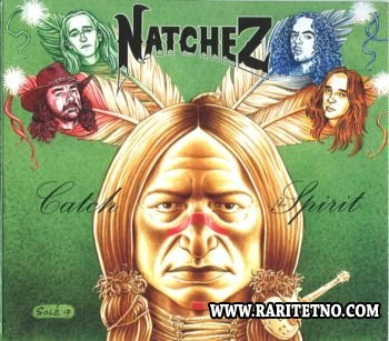 Natchez - Catch The Spirit 2007 (Lossless+MP3)