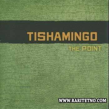 Tishamingo - The Point 2007 (Lossless+MP3)
