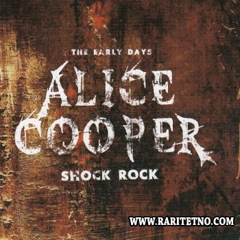 Alice Cooper - Shock Rock: The Early Days 2011