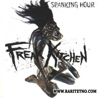 Freak Kitchen - Spanking Hour 1996