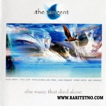 The Tangent - The Music That Died Alone 2003 (Lossless+MP3)
