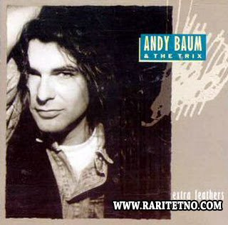 ANDY BAUM & THE TRIX - EXTRA FEATHERS 1991