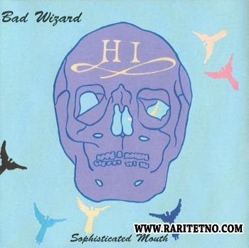 Bad Wizard - Sophisticated Mouth 2002 (Lossless+MP3)