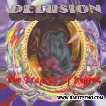 Delusion - The Tragedy Of Regret 2003
