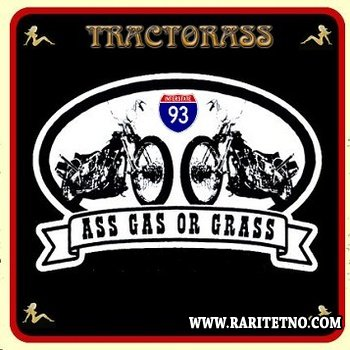 Tractorass - Ass , Gas or Grass 2006