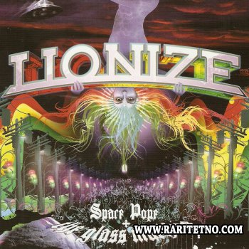 Lionize - Space Pope and the Glass Machine 2008