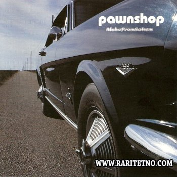 Pawnshop - Aloha from Saturn 1999 (Lossless)
