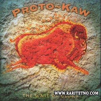 Proto-Kaw - The Wait Of Glory 2006 (Lossless+MP3)