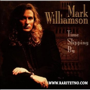MARK WILLIAMSON - TIME SLIPPING BY 1994