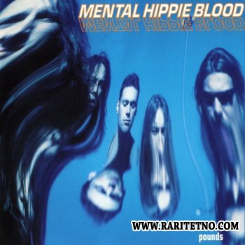 Mental Hippie Blood - Pounds 1994 (Lossless+Mp3)