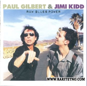 Paul Gilbert & Jimi Kidd - Raw Blues Power 2002 (Lossless+MP3)