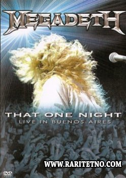 Megadeth - That One Night - Live in Buenos Aires 2007 (Video)