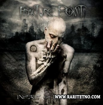 Fracture Point - Inherit The Downfall 2008