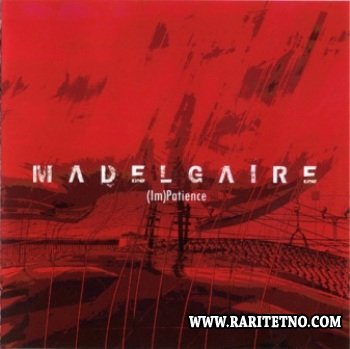 Madelgaire - (Im)Patience 2010