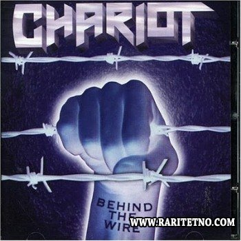Chariot - Behind the Wire 2006