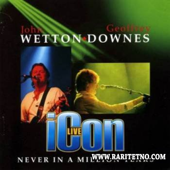 John Wetton & Geoffrey Downes - Icon.Never In A Million Years (Live) 2006