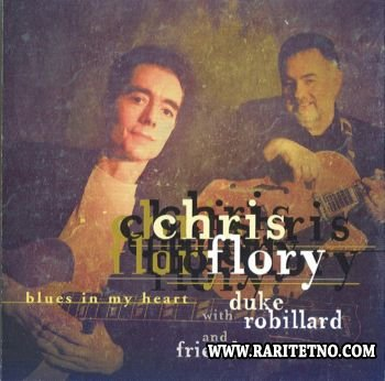 Chris Flory With Duke Robillard And Friends - Blues In My Heart 2003 (Lossless+MP3)
