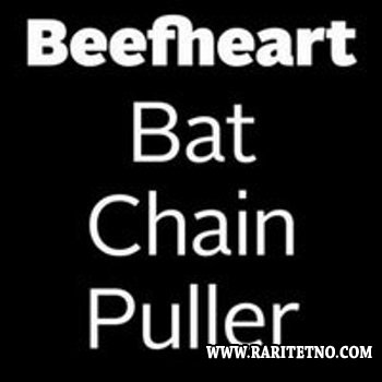 Captain Beefheart & The Magic Band - Bat Chain Puller 2012