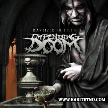 Impending Doom - Baptized In Filth 2012