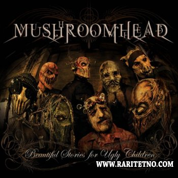 Mushroomhead - Beautiful Stories for Ugly Children 2010