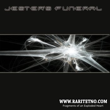 Jester's Funeral - Fragments Of An Exploded Heart 2006