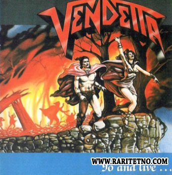 Vendetta - Go and Live .... Stay and Die 1987