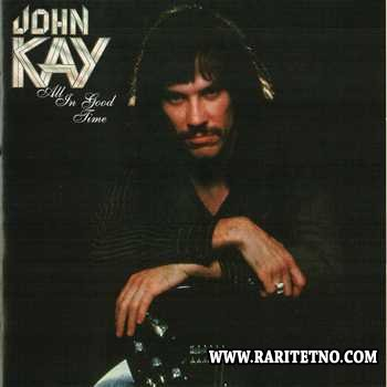 John Kay -  All In Good Time 1978