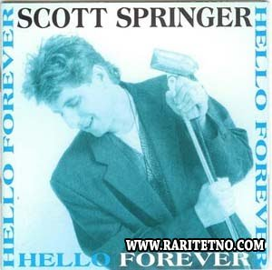 SCOTT SPRINGER - HELLO FOREVER 1993