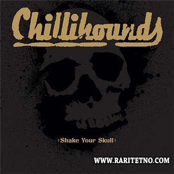 Chillihounds - Shake Your Skull 2011